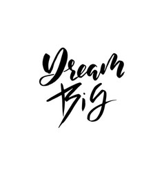dream big modern dry brush lettering vector image