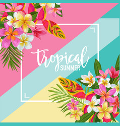 Hello summer floral poster tropical exotic flowers vector