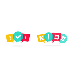 kids logo with bubble speeches and fun vector image
