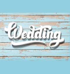 Word wedding on a wooden background vector