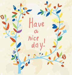 Floral card - have a nice day vector image