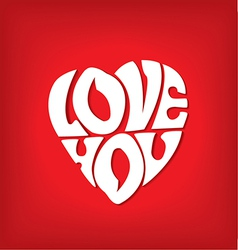 Declaration of love in the form of heart vector image