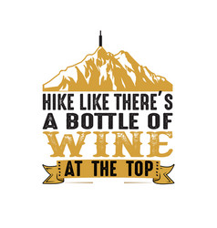 Hike like there s a bottle wine at top vector