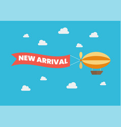 Airship pulls banner with word new arrival on vector