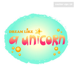 dream like a unicorn text vector image