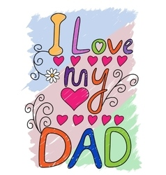 I Love My Dad T-shirt Typography vector