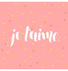 Je t aime Love you in French vector image
