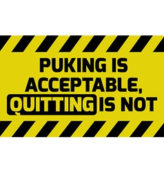 Puking is acceptable sign vector