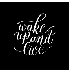 Wake Up and Live Morning Inspirational Quote vector