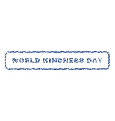 World kindness day textile stamp vector