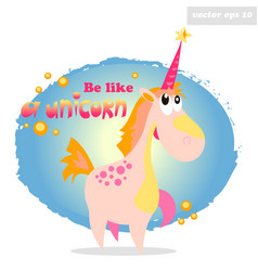 be like a unicorn vector image vector image