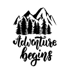 adventure begins hand drawn lettering phrase with vector image