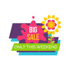 Only weekend big sale promo label with blooming vector