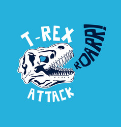 Skull dinosaur and slogan vector