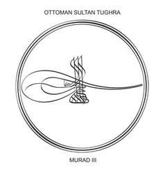 Tughra ottoman sultan murad third vector
