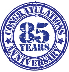 Congratulations 85 years anniversary grunge rubber vector