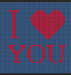 Cross stich embroidery i love you vector