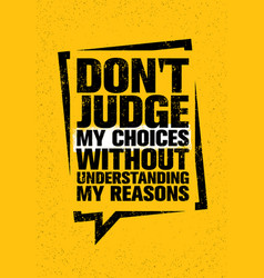 do not judge my choices without understanding my vector image