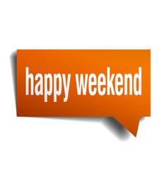 Happy weekend orange 3d speech bubble vector