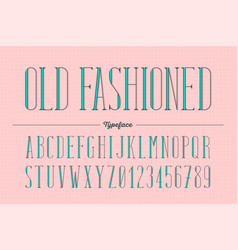 old fashioned trendy retro type style alphabet vector image
