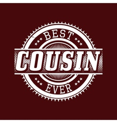 Best Cousin Ever T-shirt Typography vector image