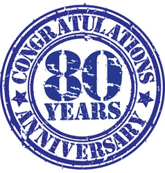 Congratulations 80 years anniversary grunge rubber vector