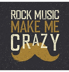 Vintage Rock Music label mustache Rock music make vector image