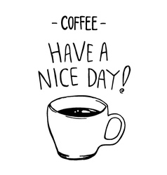 Have a nice day coffee doodle vector image