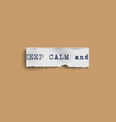 keep calm quote imprint on torn paper banner vector image