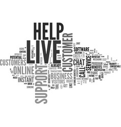 why should a website have live help text word vector image