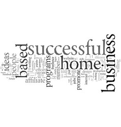 Do you have your successful home based business vector