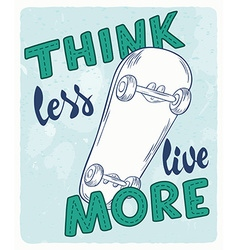 Hand lettering quote - think less live more - with vector