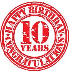 Happy birthday 10 years grunge rubber stamp vector image