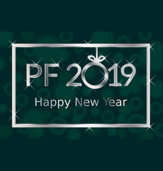 Pf pour feliciter happy new year 2019 greeting vector