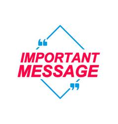 important message labels speech bubbles vector image