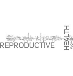 why should health of reproductive women taken vector image