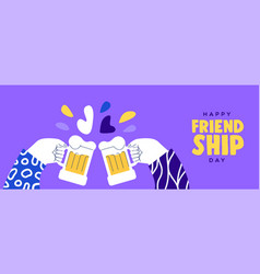 Friendship day banner friends drinking beer vector