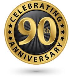 Celebrating 90th anniversary gold label vector