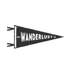 wanderlust pennant template vintage hand drawn vector image