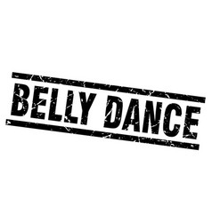 square grunge black belly dance stamp vector image