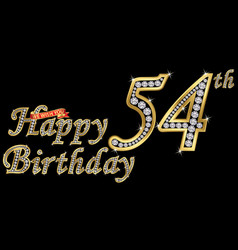 54 years happy birthday golden sign with diamonds vector image