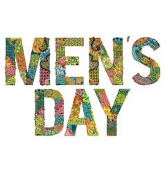 Words men s day decorative zentangle vector