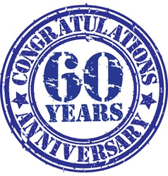 Congratulations 60 years anniversary grunge rubber vector