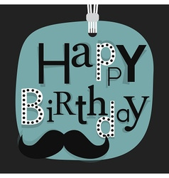 close up happy birthday male mustache emblem vector image