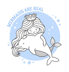 Mermaids are real princess and dolphin vector
