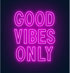 Neon sign good vibes only on a dark background vector