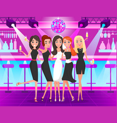 Bachelorette party girls dancing in nightclub vector