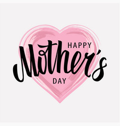 happy mothers day lettering on heart shape vector image