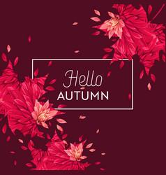 hello autumn watercolor floral design flowers vector image