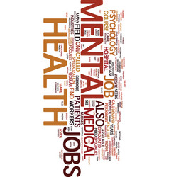 Mental health jobs text background word cloud vector